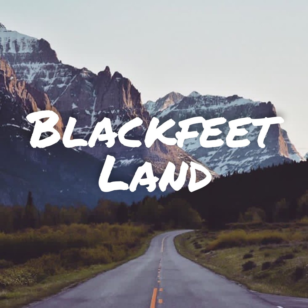 Blackfeet Land