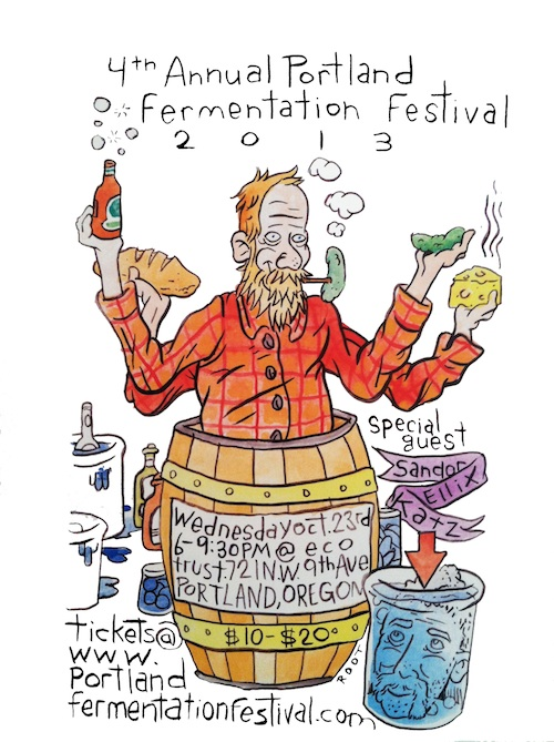 Come out, come out wherever you are for the 4th annual Portland Fermentation Festival next Wed., Oct. 23rd at Ecotrust.