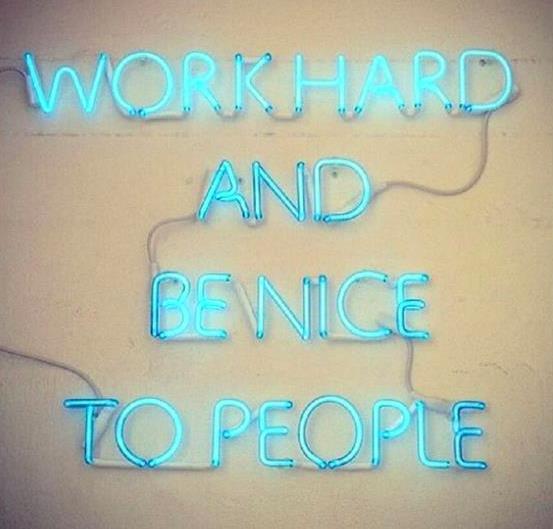 WorkHardBeNice.jpg