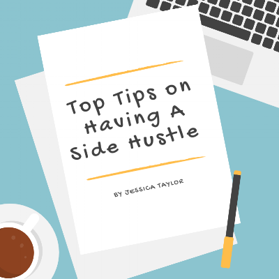 Top Tips on Having A Side Hustle