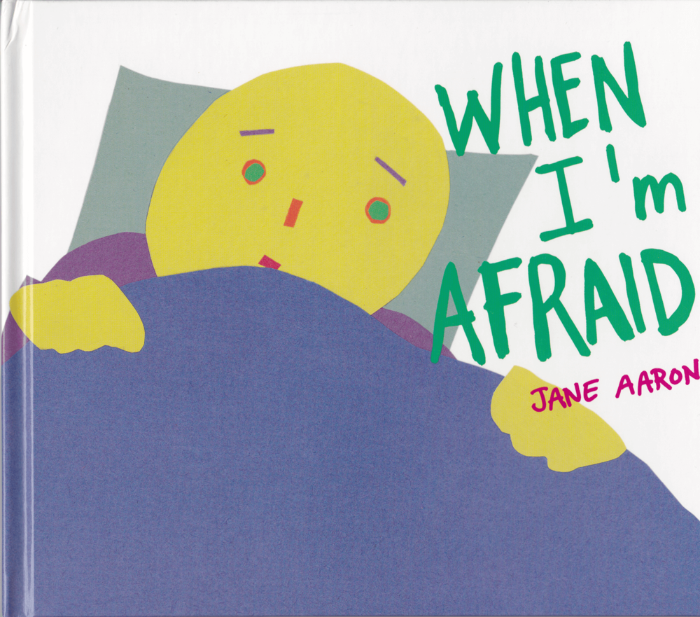 When I'm Afraid by Jane Aaron
