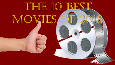 The 10 Best Movies of 2018.png