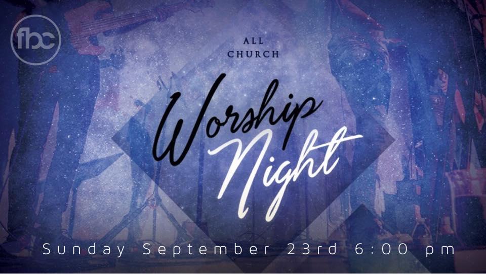 All Church Worship Night - 7:00 pm