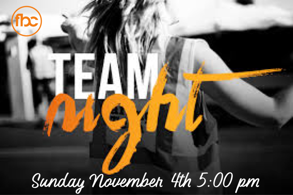 Team Night - Sunday, November 4th at 5:00 pm