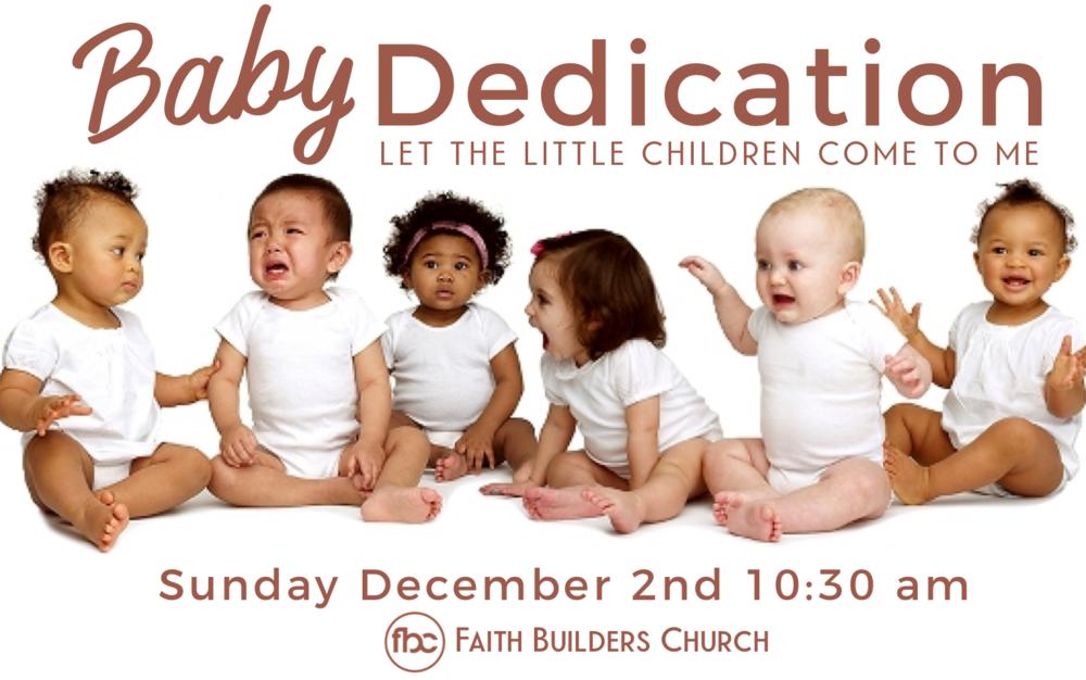 Baby Dedication - Sunday, December 2nd 10:30 am Service
