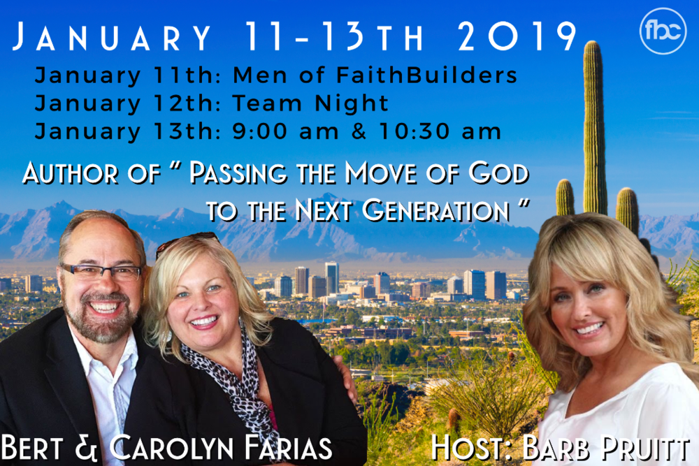 "Bert & Carolyn Farias - Author of ""Passing the Move of God to the Next Generation""January 11-13th 2019"