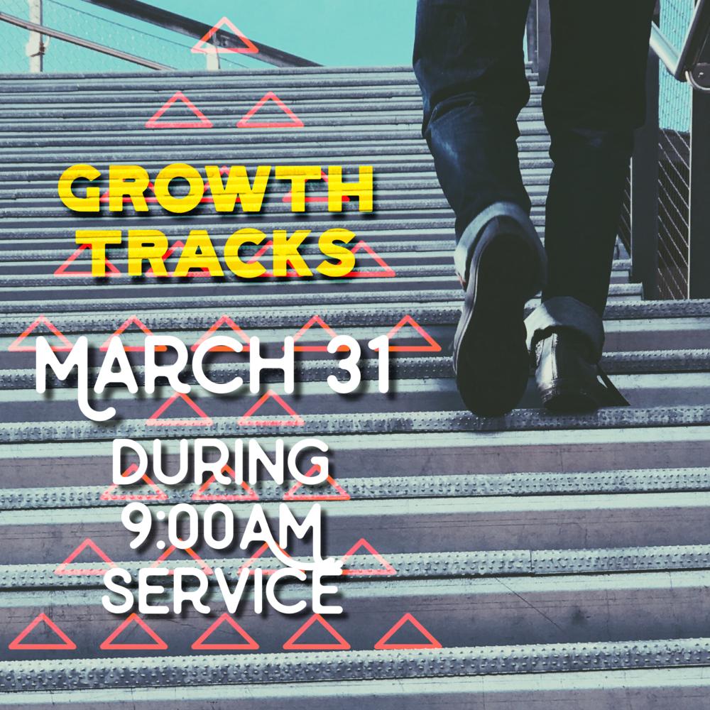 Growth Tracks - Sunday, March 31 9:00AM