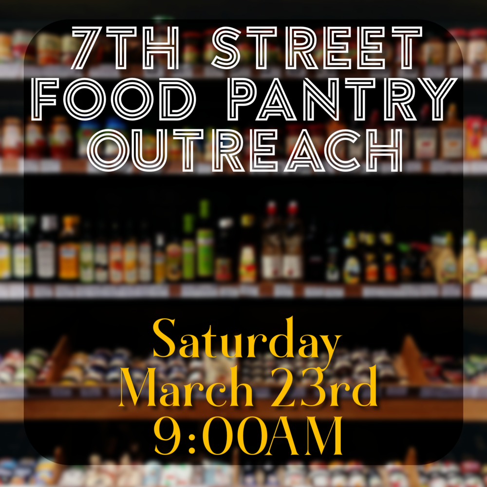 7th Street Food Pantry Outreach -