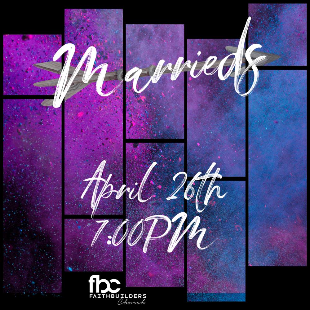 Marrieds Night! - Friday, April 26th 7:00 pmPastor Matt & Ginger McLamb's Home5541 West Saguaro DriveGlendale, AZ 85304