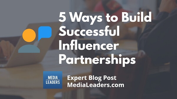 5-Ways-to-Build-Successful-Influencer-Partnerships-600.jpg