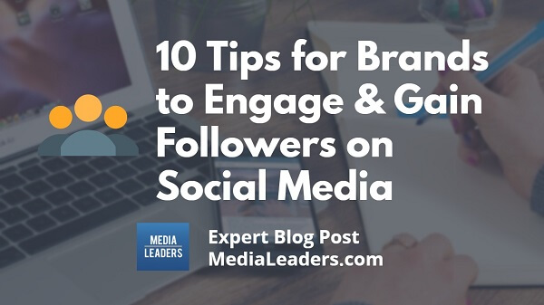 10-Tips-for-Brands-to-Engage-Gain-Followers-on-Social-600.jpg