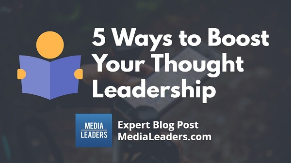 5-Ways-to-Boost-Your-Thought-Leadership-600.jpg
