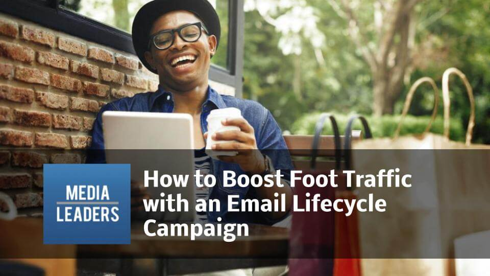 How-to-Boost-Foot-Traffic-with-an-Email-Lifecycle-Campaign.jpg