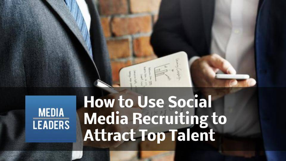 How-to-Use-Social-Media-Recruiting-to-Attract-Top-Talent.jpg