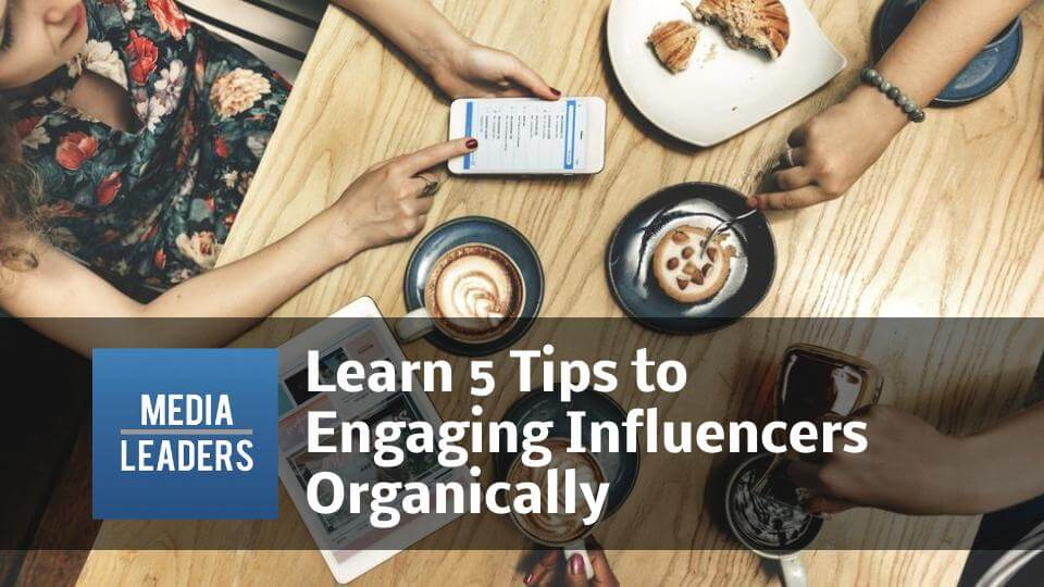 Learn-5-Tips-to-Engaging-Influencers-Organically.jpg