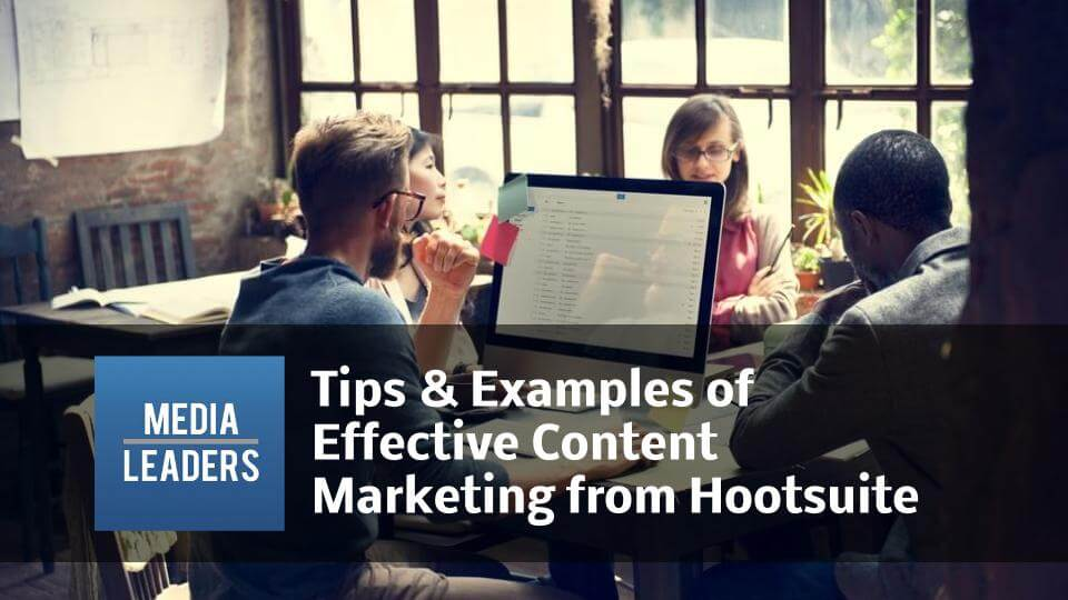 Tips-Examples-of-Effective-Content-Marketing-from-Hootsuite.jpg