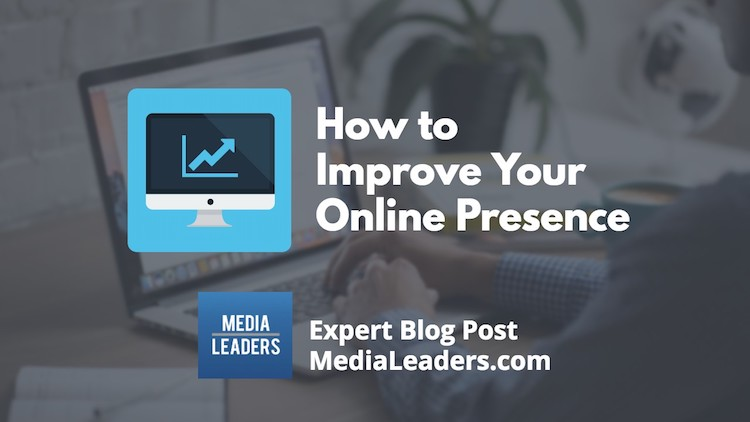 Learn How to Improve Your Online Presence