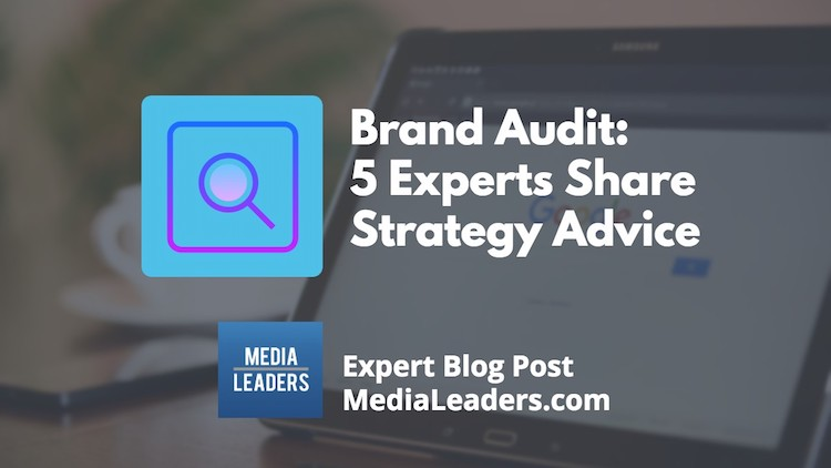 Brand Audit_   5 Experts Share Strategy Advice.jpg