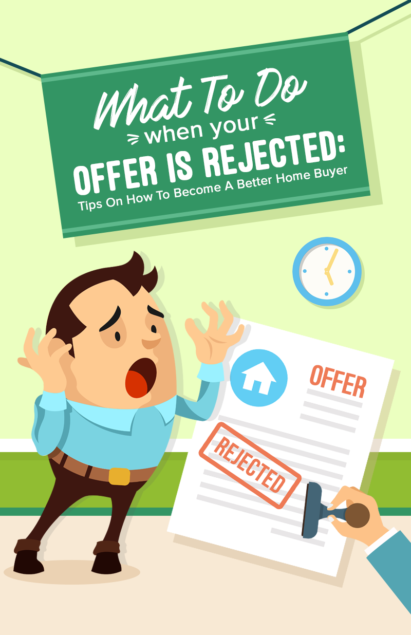 What To Do When Your Offer Is Rejected: Tips On How To Become A Better Home Buyer