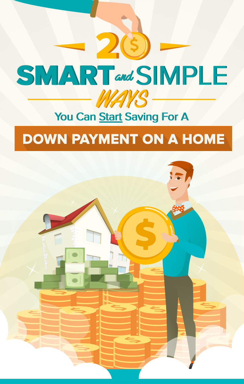 20 Smart and Simple Ways You Can Start Saving For A Down Payment On A Home