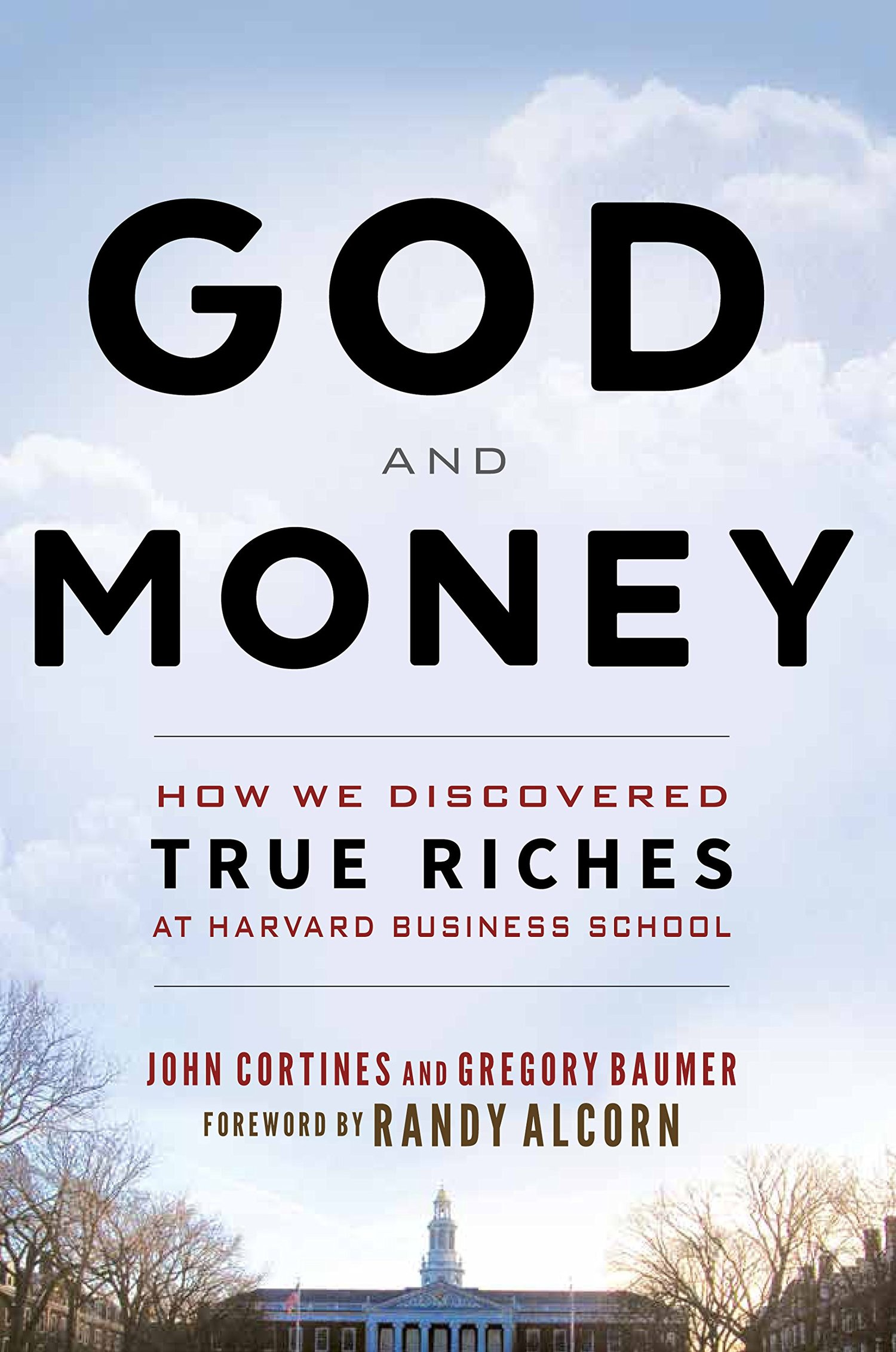 God and Money: How We Discovered True Riches at Harvard