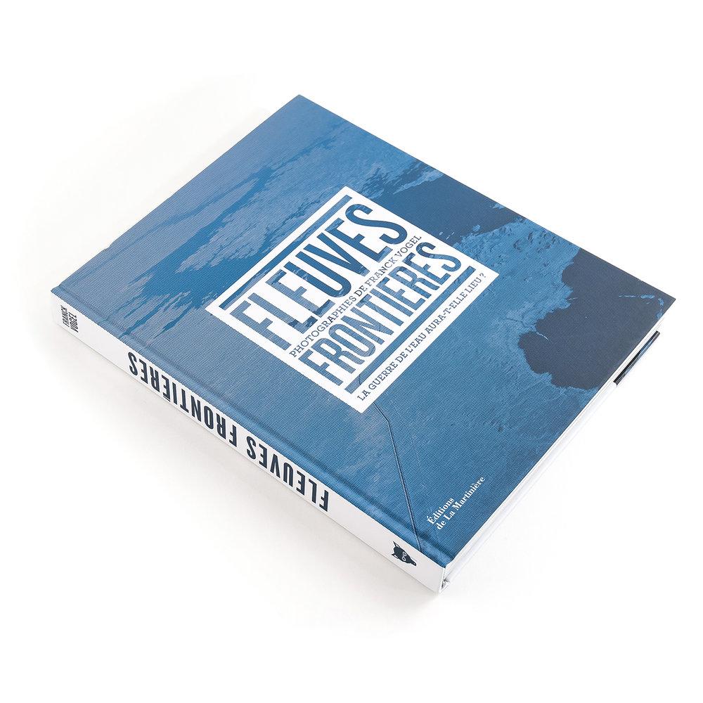 Fleuves Frontières   Franck Vogel  Éditions de La Martinière 264 pages