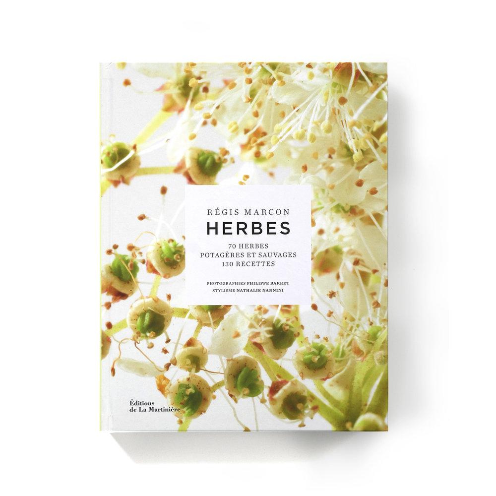 Herbes   Régis Marcon  Éditions de La Martinière 416 pages