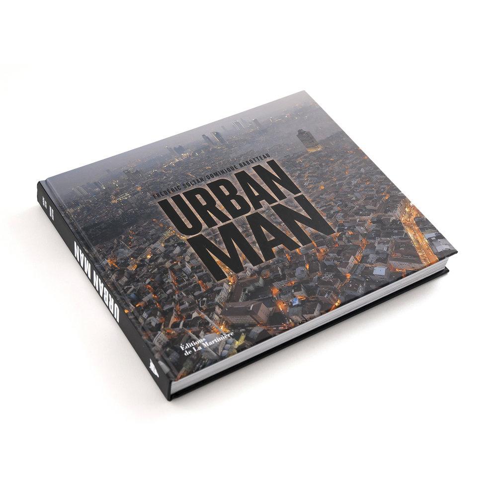Urban Man   Frédéric Soltan et Dominique Rabotteau  Éditions de La Martinière 264 pages