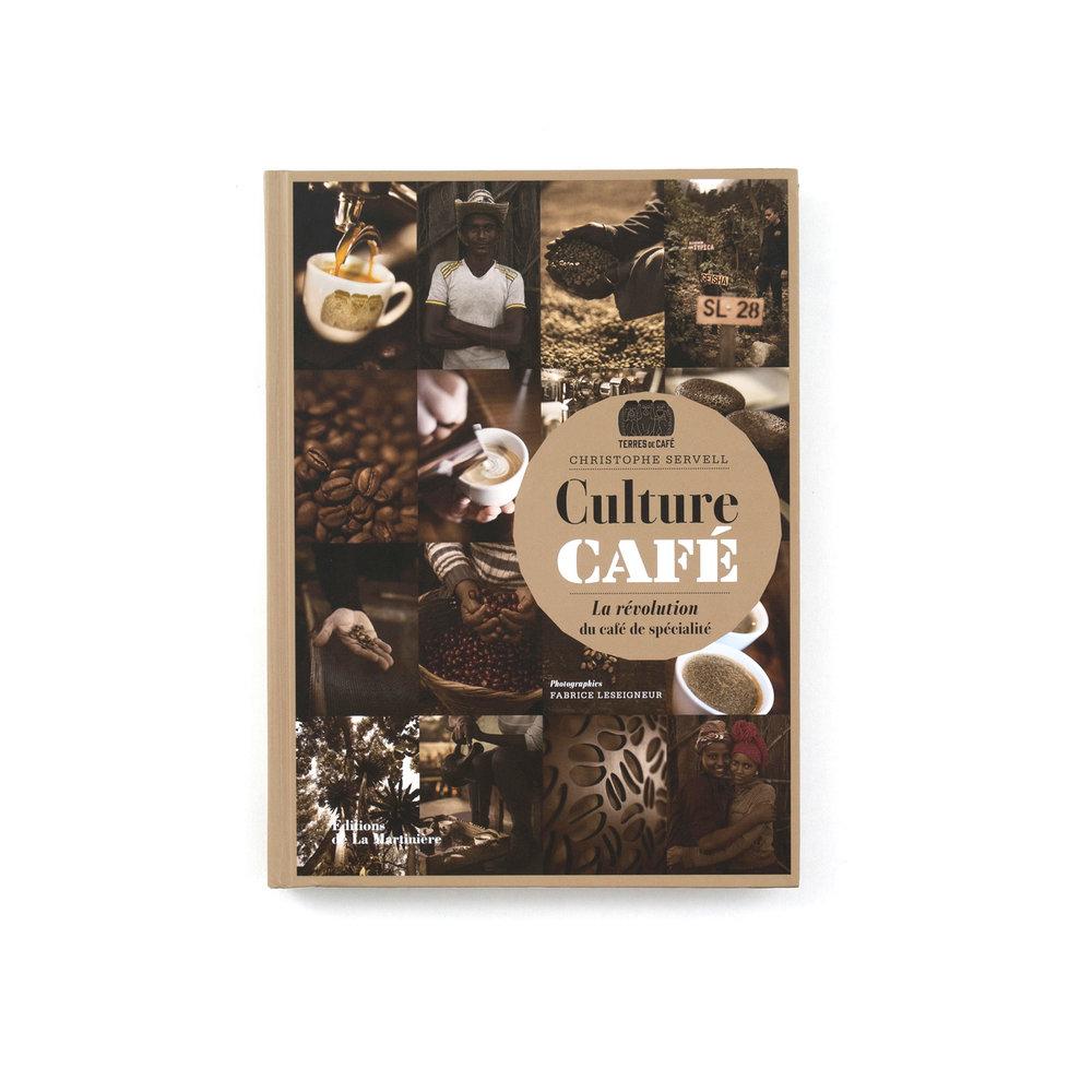 Culture Café  La révolution du café de spécialité  Christophe Servell  Éditions de La Martinière 220 pages
