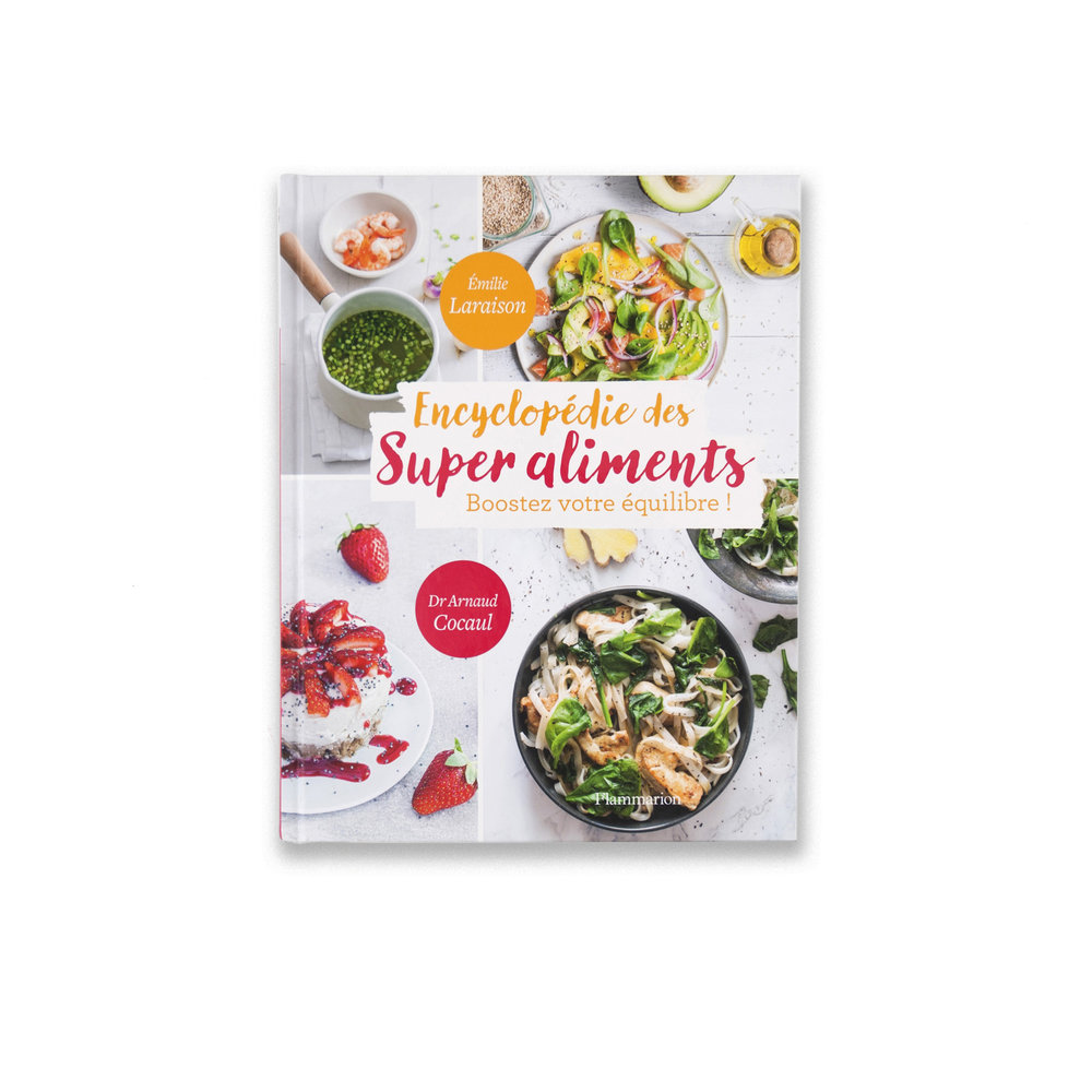 Collection  Les petites plaisirs sains   Encyclopédie des Super aliments Flammarion