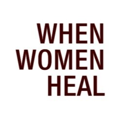WHEN WOMEN HEAL