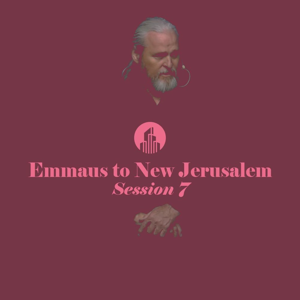 Emmaus to New Jerusalem session 7 sq.jpg
