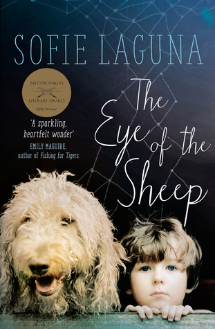 Image via Goodreads . The Eye of the Sheep by Sofie Laguna.