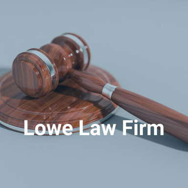 Learn More About Lowe Law Firm