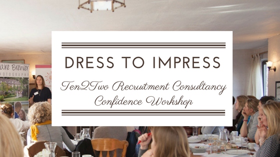 "TEN 2 TWO RECRUITMENT CONSULTANCY: ""DRESS TO IMPRESS"" PRESENTATION AT THEIR CONFIDENCE WORKSHOP"