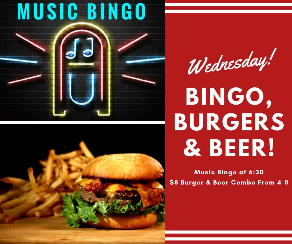 Music Bingo Starts @6:30. $8 Burger & Beer 4-8.