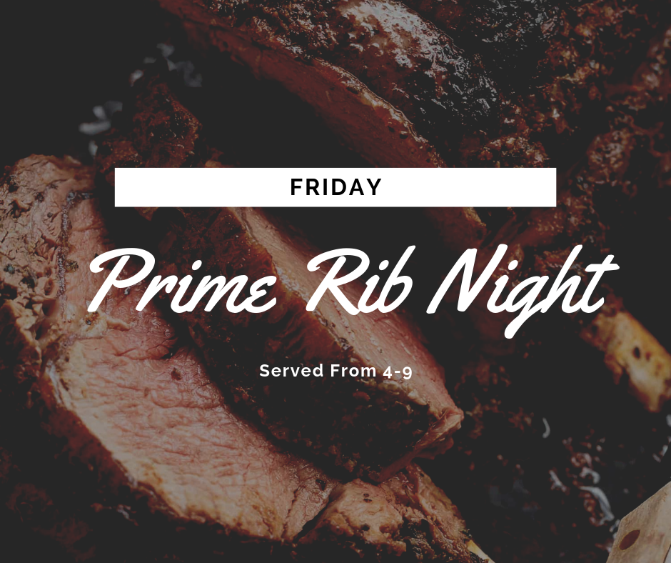 Fabulous Food Friday's! - Fabulous Food Friday Features The Best Prime Rib in Delaware EVERY Friday from 4-9. Served King or Queen with two homemade sides! Reservations Recommended.