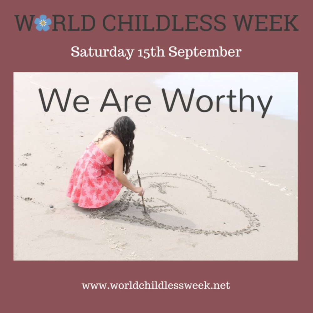 Saturday 15th September: We are worthy — World Childless Week