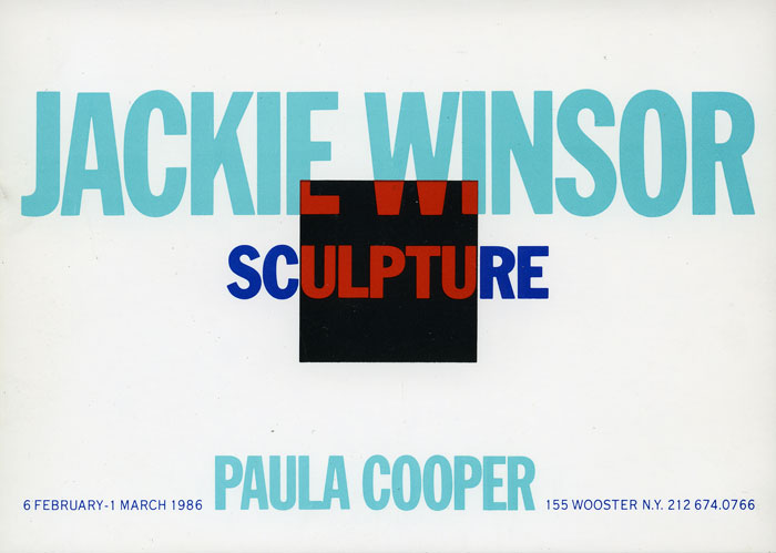 "Exhibition announcement card for ""Jackie Winsor: Sculpture,"" Paula Cooper Gallery, 155 Wooster Street, New York (February 6 – March 1, 1986)"