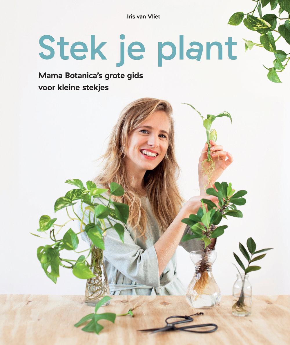 Stek Je Plant Mama Botanica's grote gids voor kleine stekjes boek