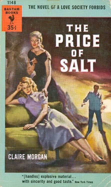 The Price of Salt  by Claire Morgan, aka Patricia Highsmith (1952).