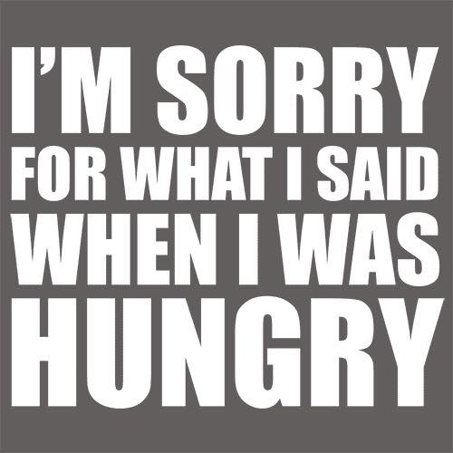 sorry when hungry.jpg