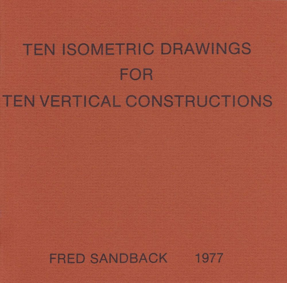 <i>Ten Isometric Drawings for Ten Vertical Constructions.</i><br> New York: Lapp Princess Press, 1977. Artist's book