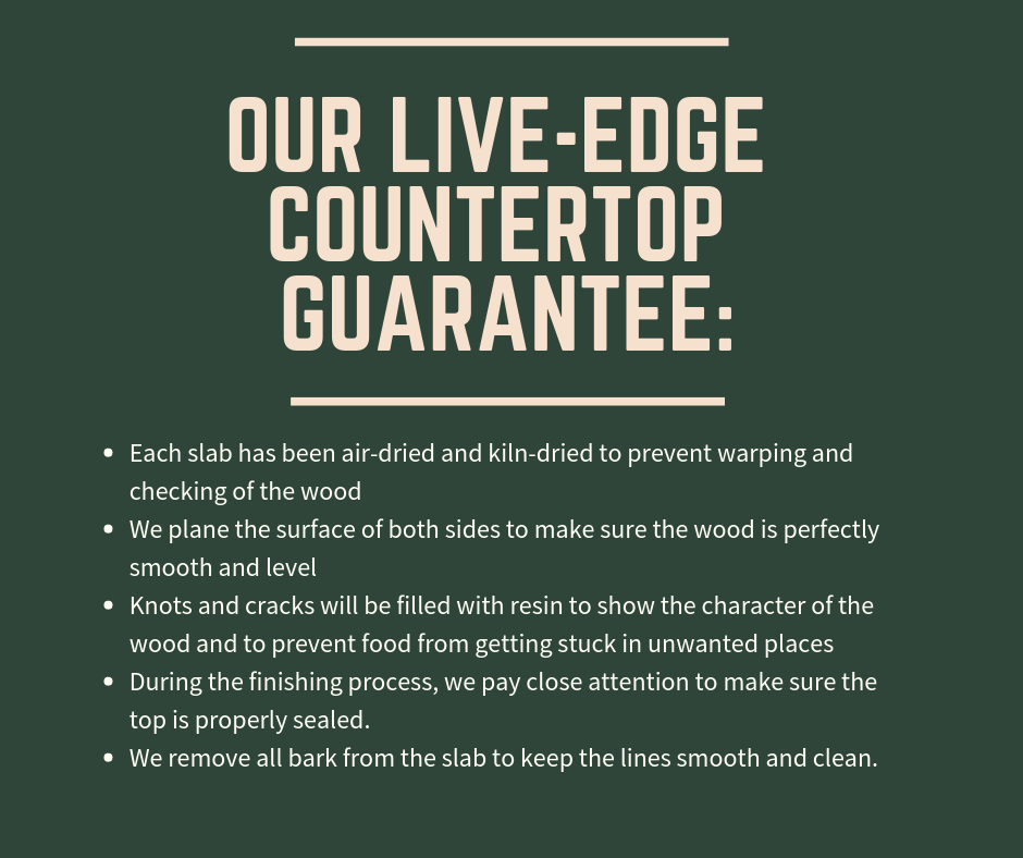 Our Live-edge Countertop Guarantee
