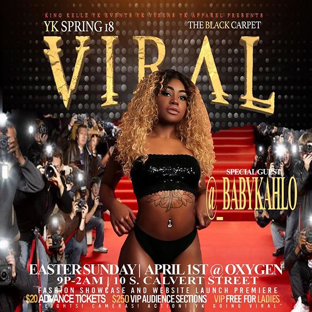 EASTER SUNDAY APRIL 1st |9pm-2am|  #YKevents going #VIRAL2018 for the Annual #YKFashionShowcase and Website Launch Party🤩 LIVE AT @oxygenbaltimore 10 S. Calvert St 📍 Special Guest Hosts #ShaniRose #YKvixens 🔥🌟 Food Catered by #NachoBangers♨️✨🌮 🤑😬😁 $20 Adv Tix 🎟 & Sections start at $350 🍾🍷🥃 For Tickets/Sections, Free Birthday Packages, Performance Slots, Runway Slots and more contact @_king.kellz_ 443.310.1866