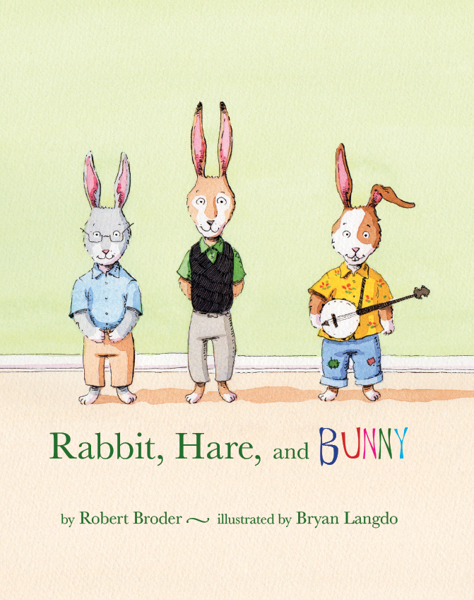 Rabbit, Hare, and Bunny - illustrated by Bryan Langdo coming July 16