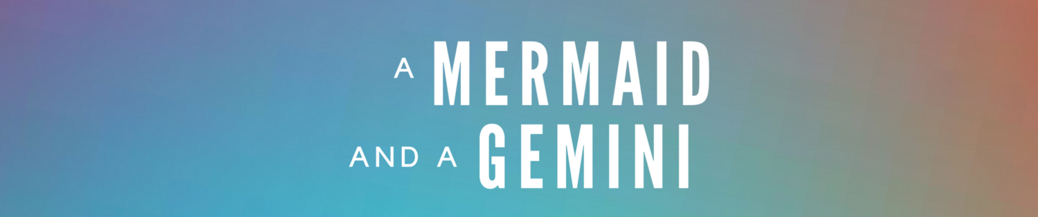 A Mermaid & A Gemini
