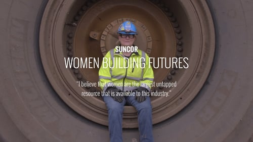 Suncor - Women Building Futures - https://vimeo.com/76658527
