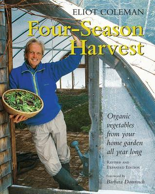 Four-Season Harvest   Eliot Coleman