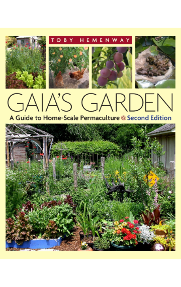 Gaia's Garden, A Guide to Homescale Permaculture   Toby Hemenway